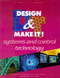 Systems and Control Technology (Design & Make It!)