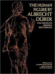 The Human Figure: The Complete Dresden Sketchbook