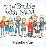 The Trouble with Mum (Mini Book)