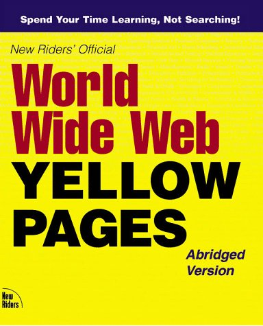 new-riders-official-world-wide-web-yellow-pages-abridged-version-ques-official-internet-yellow-pages