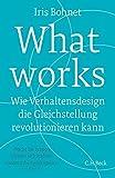 What works: Wie Verhaltensdesign die Gleichstellung revolutionieren kann