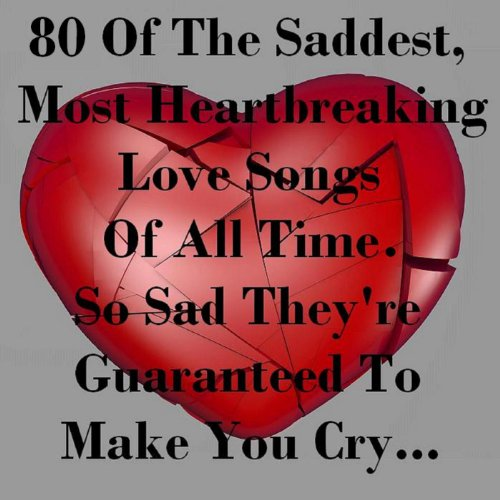 Heartbreaking songs of all time