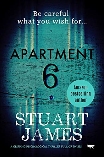 Apartment 6: a gripping psychological thriller full of twists by [James, Stuart]