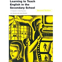 Learning to Teach English in the Secondary School: A Companion to School Experience (Learning to Teach Subjects in the Secondary School Series)