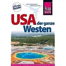 USA, der ganze Westen Das Handbuch für individuelles Entdecken