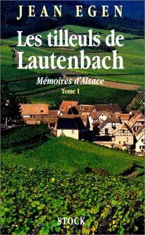 Les tilleuls de Lautenbach, tome 1 (Hors collection littérature française)