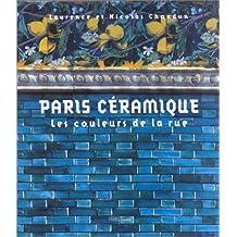 PARIS CERAMIQUE. Les couleurs de la rue