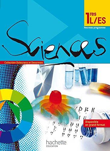 Sciences 1res ES/L - Livre élève Format compact - Edition 2011 (Enseignement scientifique) por Hervé Desormes