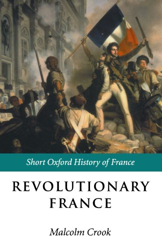 Revolutionary France: 1788-1880 (Short Oxford History of France)