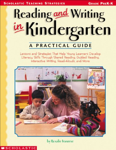 Reading and Writing in Kindergarten: A Practical Guide (Scholastic Teaching Strategies)