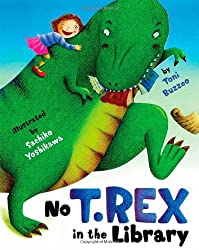 No T. Rex in the Library by Toni Buzzeo (2010-02-23)