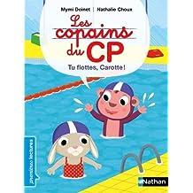 Les copains de CP, tu flottes, Carotte ! - Premières Lectures CP Niveau 1 - Dès 6 ans