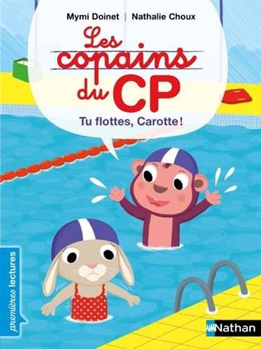 Les copains de CP, tu flottes, Carotte ! - Premires Lectures CP Niveau 1 - Ds 6 ans