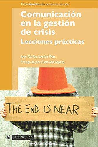 Comunicación en la gestión de crisis (Manuales) por José Carlos Losada Díaz