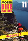 Bike Guide 11/Gardasee 1: 50 Touren - Region Gardasee Nord und Ost