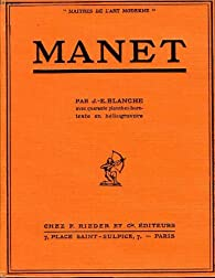 Manet - Maîtres de l'Art Moderne par Jacques-Émile Blanche