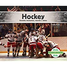 Hockey: Grandes Momentos, Records y Datos (Hockey: Great Moments, Records, and Facts) (Grandes Deportes /Great Sports)