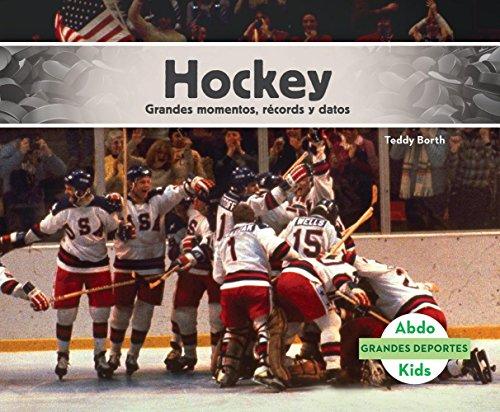 Hockey: Grandes Momentos, Records y Datos (Hockey: Great Moments, Records, and Facts) (Grandes Deportes /Great Sports) por Teddy Borth