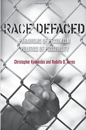 Race Defaced: Paradigms of Pessimism, Politics of Possibility