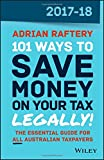 101 WAYS TO SAVE MONEY ON YOUR TAX - LEGALLY! 2017-2018