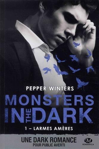 Monsters in the Dark, T1 : Larmes amères par Pepper Winters