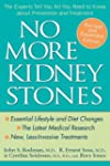 No More Kidney Stones: The Experts Te...