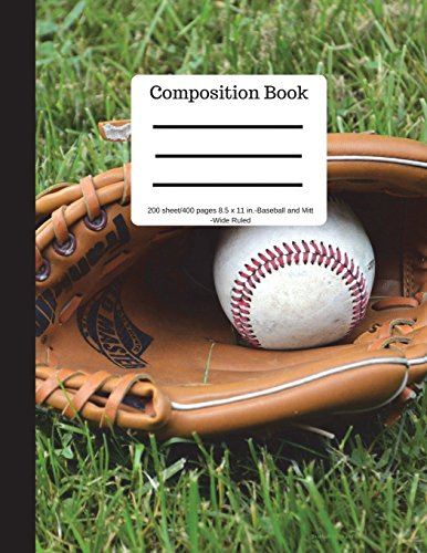 Composition Book 200 sheet/400 pages 8.5 x 11 in.-Wide Ruled Baseball and Mitt: Baseball Writing Notebook | Soft Cover por Goddess Book Press