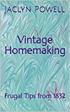 Vintage Homemaking: Frugal Tips from 1832