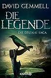 Die Legende - Die Drenai Saga Band 1: Die Drenai Saga