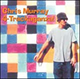 Songtexte von Chris Murray - 4-Trackaganza!