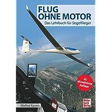 Flug ohne Motor: Das Lehrbuch für Segelflieger
