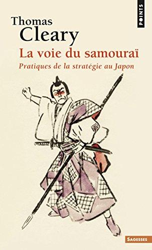 La Voie du samouraï. Pratiques de la stratégie au Japon par Thomas Cleary