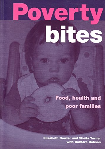 Poverty Bites: Food, Health and Poor Families