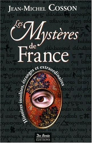 Les Mystres de France : Histoires insolites, tranges et extraordinaires