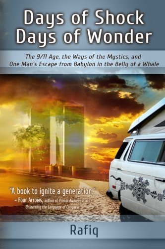days-of-shock-days-of-wonder-the-9-11-age-the-ways-of-the-mystics-and-one-mans-escape-from-babylon-i