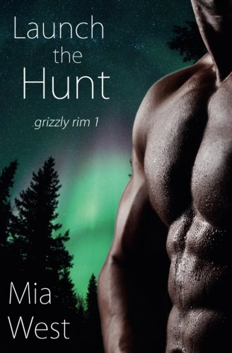 Launch the Hunt (Grizzly Rim, Band 1) -