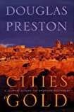 Cities of Gold: A Journey Across the American Southwest