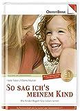 So sag ich's meinem Kind: Wie Kinder Regeln fürs Leben lernen - Adele Faber, Elaine Mazlish