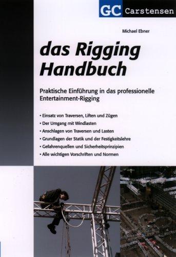 Das Rigging Handbuch: Praktische Einführung in das professionelle Entertainment-Rigging (Factfinder-Serie)