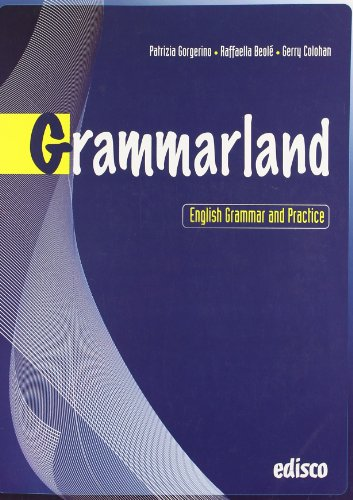 Grammarland. English grammar and practice. Per le Scuole superiori. Con CD Audio. Con espansione online