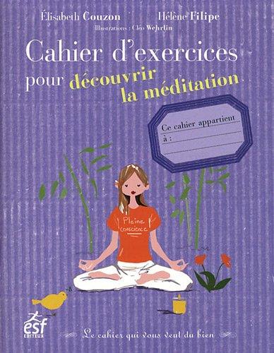 Cahier d'exercices pour découvrir la méditation par Elisabeth Couzon