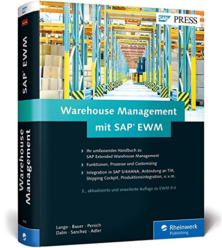 Warehouse Management mit SAP EWM: Prozesse und Customizing der Lagerverwaltung mit SAP Extended Warehouse Management 9.4 (SAP PRESS)