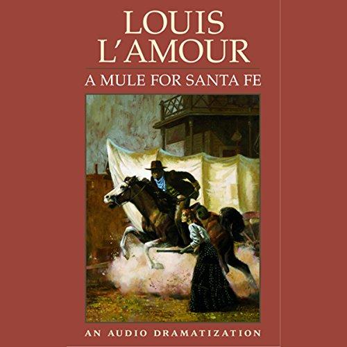 A Mule for Santa Fe (Dramatized)  Audiolibri