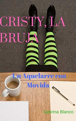 Cristy, la Bruja : Un Aquelarre con Movida por Sabrina  Blanco Lavado