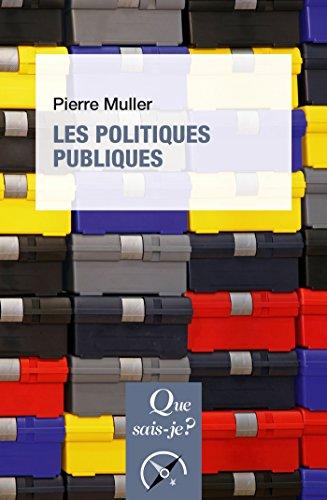 Les politiques publiques: « Que sais-je ? » n° 2534 par Pierre Muller