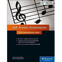 SAP Process Orchestration: The Comprehensive Guide (SAP PRESS: englisch)