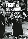Fight for Survival: The Story of the Holocaust (Tangled History)