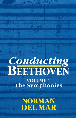 Conducting Beethoven: Volume 1: The Symphonies: The Symphonies Vol 1