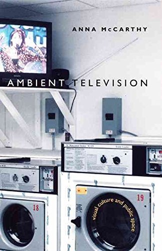 ambient-television-visual-culture-and-public-space-by-anna-mccarthy-published-april-2001