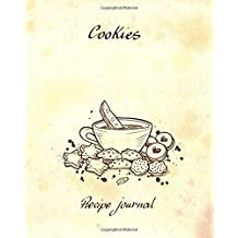Cookies - Recipe Journal: Blank Cookbook - 60 Recipes - 8x10 inches
